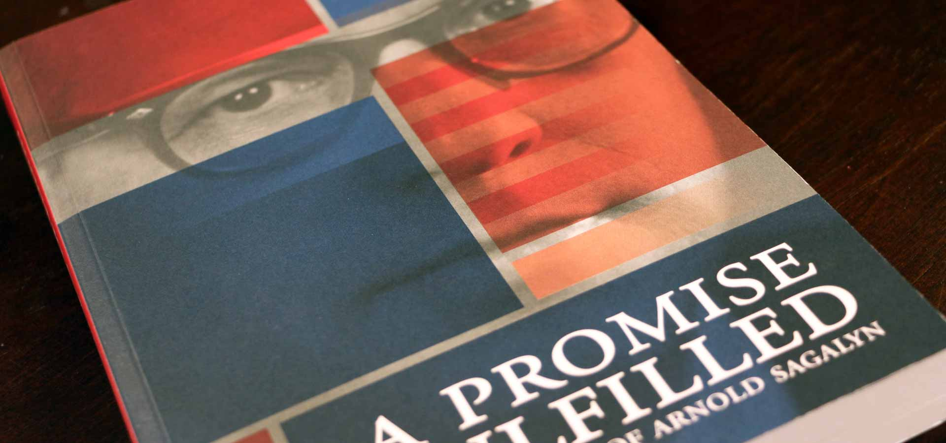 A Promise Fulfilled, The Memoir of Arnold Sagalyn. Publication Design